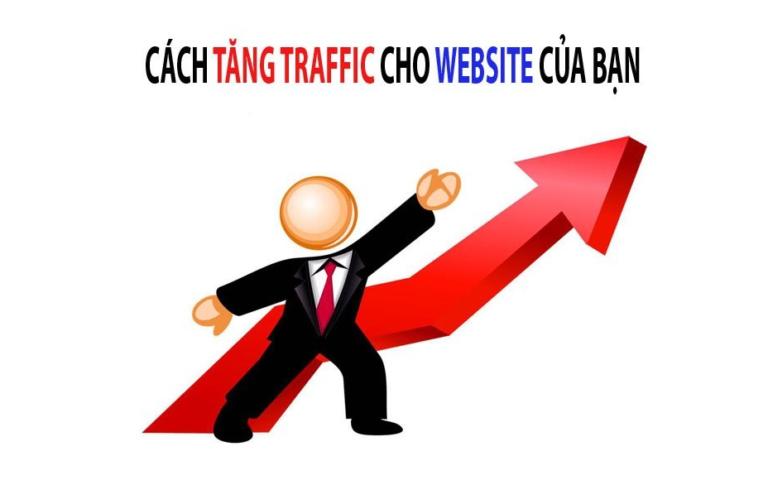 Những cách tăng traffic cho website hiệu quả nhất