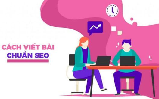 Hướng dẫn cách viết content chuẩn SEO nhanh leo lên top