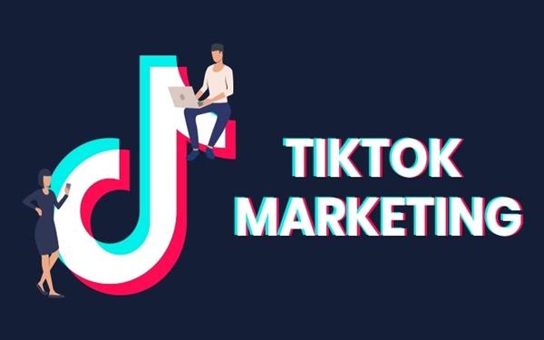 TikTok Marketing là gì