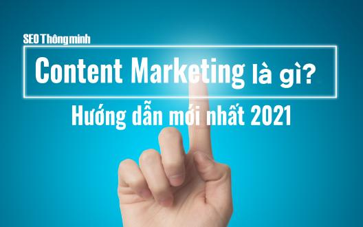 Content Marketing là gì? Hướng dẫn mới nhất 2021